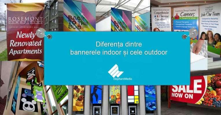 Diferența dintre bannerele indoor și cele outdoor